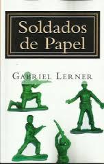 Soldados de papel de Gabriel Lerner