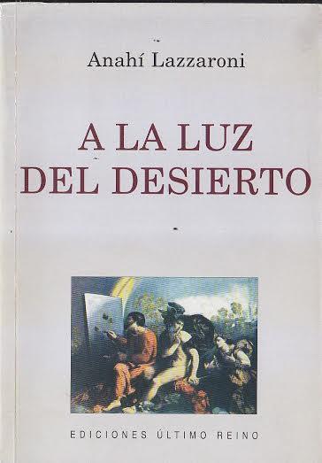 Anahí Lazzaroni. A la luz del desierto