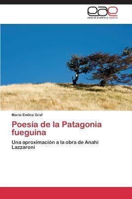 Anahí Lazzaroni. Patagonia fueguina